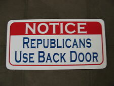 REPUBLICANS USE BACK DOOR Metal Sign 4 Political Comedy Bar Pool Gym Golf Course