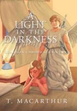 A Light in the Darkness: Guardian Chronicles Volume I (Hardback or Cased Book)