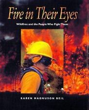 Fire in Their Eyes: Wildfires and the People Who Fight Them-ExLibrary