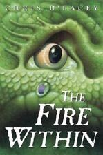 The Last Dragon Chronicles: The Fire Within 1 by Chris d'Lacey (2005, Hardcover)