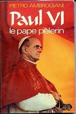 PAUL VI - Le pape pèlerin - Pietro Ambrogiani 1971