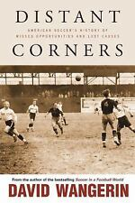 Distant Corners: American Soccer's History of Missed Opportunities and Lost Caus