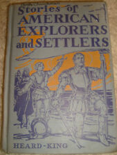 Stories Of American Explorers And Settlers by Heard & King - 1933
