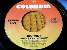 "JOURNEY - WHO'S CRYING NOW  7"" VINYL"