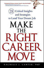 Make the Right Career Move: 28 Critical Insights and Strategies to-ExLibrary