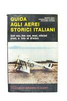 Guida agli aerei storici italiani Gueli D'Amico Rovere 1978 Ateneo Bizzarri