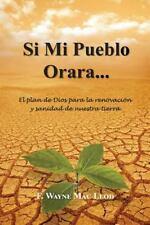 Si Mi Pueblo Orara... : El Plan de Dios para la Renovación y Sanidad de...