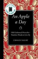 An Apple a Day: Old-Fashioned Proverbs --Timeless Words to Live By-ExLibrary