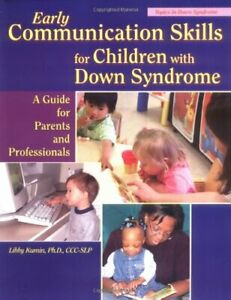 Early Communication Skills for Children with Down Syndrome: A Guide for Parents
