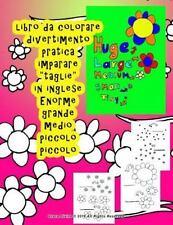 Libro Da Colorare Grande Medio Piccolo Imparare Dimensioni in Inglese per...
