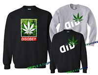DID WEED / Disobey marijuana long sleeve new Sweatshirt UNISEX jumper