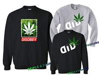 DID WEED / Disobey marijuana long sleeve new Sweatshirt UNISEX jumper