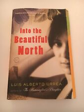 Into the Beautiful North Paperback Luis Alberto Urrea, 2009
