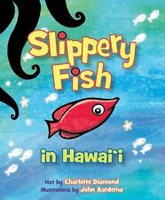 Slippery Fish in Hawaii by Charlotte Diamond (2013, Board Book)