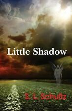 Little Shadow, , Schultz, S. L., Very Good, 2014-01-23,