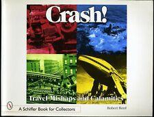 Book - Crash! Travel Mishaps And Calamities Robert Reed Schiffer Press