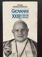 Giovanni XXIII il Papa del Concilio - Peter Hebblethwaite - Rusconi - 1989