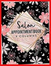 Salon Appointment Book 4 Columns: Agenda Appointment Book  for Salons, Spa, Hair
