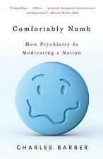 USED (GD) Comfortably Numb: How Psychiatry Is Medicating a Nation by Charles Bar