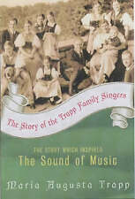 The Story of the Trapp Family Singers: The Story Which Inspired The Sound of...