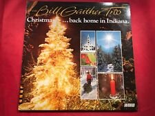 P-67 THE BILL GAITHER TRIO Christmas Back Home In Indiana ..... WORD RECORDS