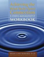 Achieving the Mind-Body-Spirit Connection: A Stress Management Workbook (Paperba