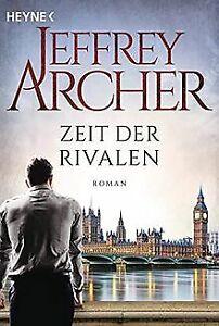 Zeit der Rivalen: Roman von Archer, Jeffrey   Buch   Zustand sehr gut