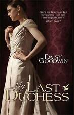 My Last Duchess by Daisy Goodwin (Paperback, 2010)