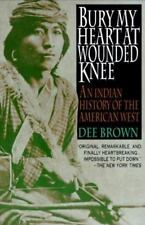 Bury My Heart at Wounded Knee: An Indian History of the American West-ExLibrary