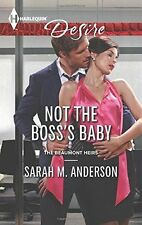 USED (VG) Not the Boss's Baby (The Beaumont Heirs) by Sarah M. Anderson