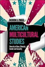 American Multicultural Studies : Diversity of Race, Ethnicity, Gender and Sexual