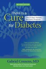 There Is a Cure for Diabetes : The 21-Day+ Holistic Recovery Program by...