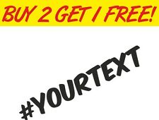 #YOURTEXT Custom hashtag name Novelty vinyl decal window sticker laptop car