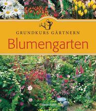 Blumengarten: Grundkurs Gärtnern - Philippe Ferret