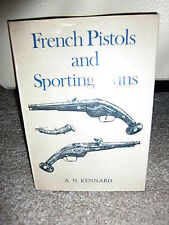 FRENCH PISTOLS AND SPORTING GUNS BY A. N. KENNARD - HARDBACK BOOK 1972