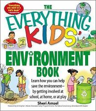 The Everything Kids' Environment Book: Learn how you can help the environment-