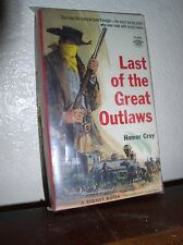 Last of the Great Outlaws by Homer Croy (Signet#S1495,1'st Prt.,Feb.,1958,PB)