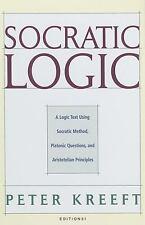 Socratic Logic: A Logic Text using Socratic Method, Platonic Questions, a... New