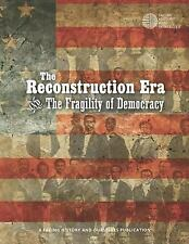The Reconstruction Era and the Fragility of Democracy (Paperback or Softback)