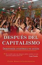 Despues del Capitalismo: Democracia Economica En Accion (Paperback or Softback)