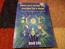 Infinite Love is the Only Truth - Everything Else is Illusion David Icke