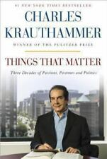 THINGS THAT MATTER : Charles Krauthammer  Passions Politics Pastimes HARDCOVER