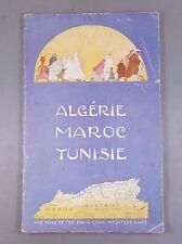 ALGERIE MAROC TUNISIE VIA MARSEILLE /1930 CHEMINS DE FER PARIS LYON MEDITERRANEE