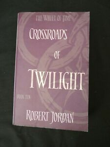 """Book. The Wheel of Time Book 10 Crossroads of Twilight by Robert Jordan. """"Signed"""