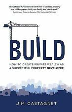 Build: How to Create Private Wealth as a Successful Property Developer (Paperbac