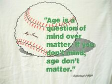 Vintage Satchel Paige Mind Over Matter Quote T Shirt My Game Baseball Xlarge Wht