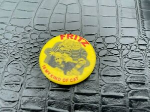 VINTAGE PINBACK BUTTON #58-173 - FRITZ is my kind of CAT