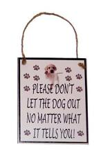 Do Not Let the Dog Out No Matter What it Tells You Novelty 4x5 Wood Door Hanger