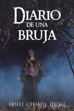 Diario de una Bruja by Amparo Fern�ndez S�nchez (2013, Hardcover)
