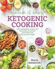 Quick and Easy Ketogenic Cooking : Meal Plans and Time Saving Paleo Recipes to I